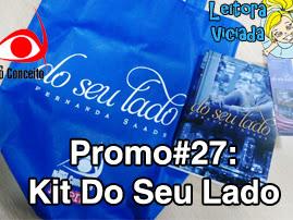 Promo#27: Kit Do Seu Lado, Fernanda Saads, da Editora Novo Conceito