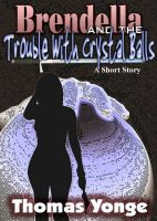 Brendella and the Trouble With Crystal Balls