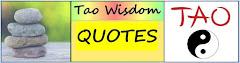<b>TAO WISDOM QUOTES</b>