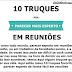 10 truques pra parecer a pessoa mais esperta em reuniões