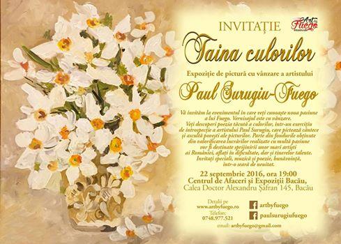 """""""TAINA CULORILOR"""" - Expoziția de pictură a artistului Paul Surugiu - FUEGO, 22 septembrie 2016"""