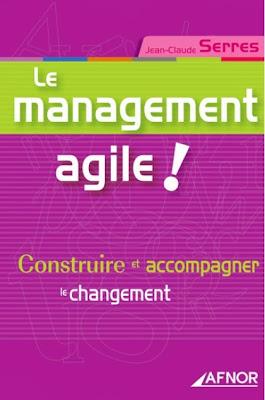 Le Management Agile ! - Construire Et Accompagner Le Changement Jean-Claude Serres / Gratuitement