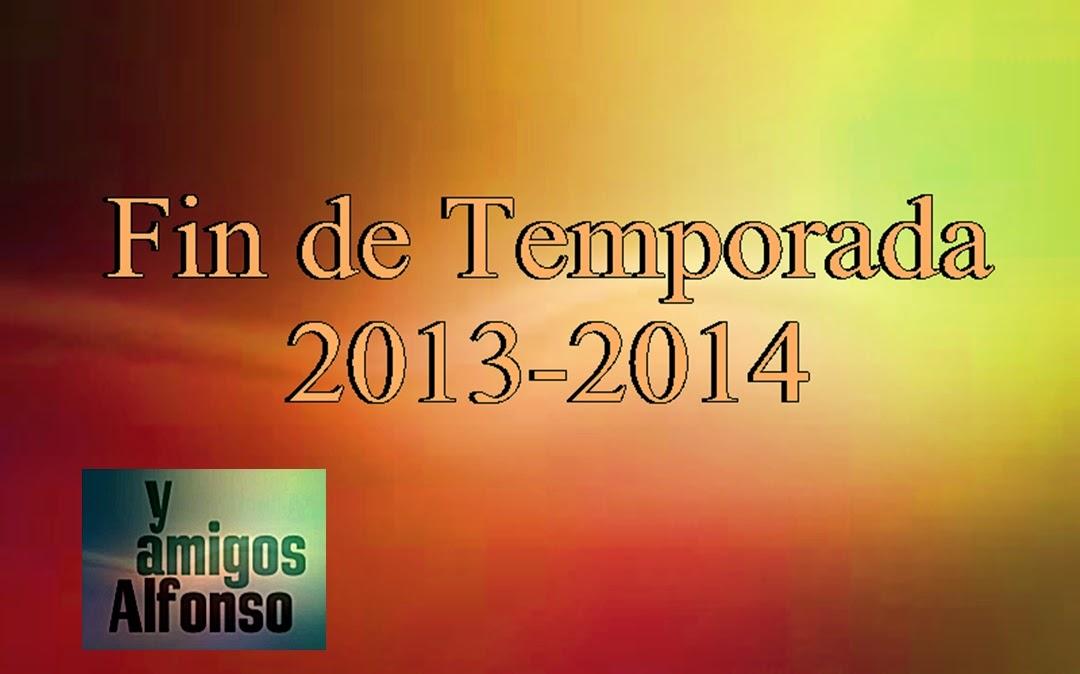 Fin temporada 2013-2014 Alfonsoyamigos