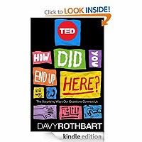 How Did You End Up Here?: The Surprising Ways Our Questions Connect Us (TED Books) by Davy Rothbart - £1.27