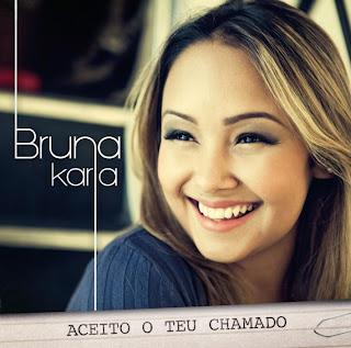 Bruna Karla - Aceito o Teu Chamado 2012