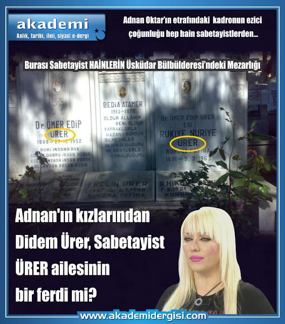 Adnan Oktar'ın kızlarından Didem Ürer, Sabetayist ÜRER ailesinin bir ferdi mi?