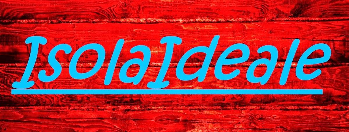 ~ Isola Ideale ~