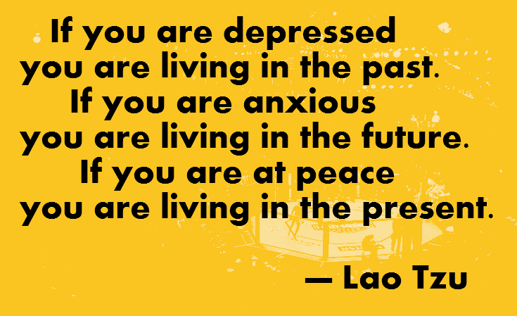 ... Quotes with Pictures: Lao Tzu on living in the present moment