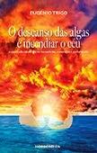 """""""O descanso das algas é incendiar o céu"""" de Eugénio Trigo"""