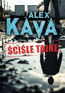 """Ściśle tajne""- Alex Kava"