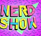 Nerd Show