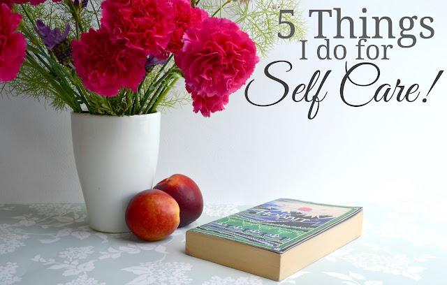 5 Things I do for Self Care, a picture of flowers, fruit and a book
