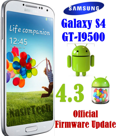 Android 4.3 Jelly Bean Firmware for Galaxy S4 GT-I9500- How to Install