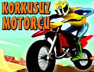 Korkusuz motorcu, Korkusuz motorcu oyna ve Korkusuz motorcu oyunu ile