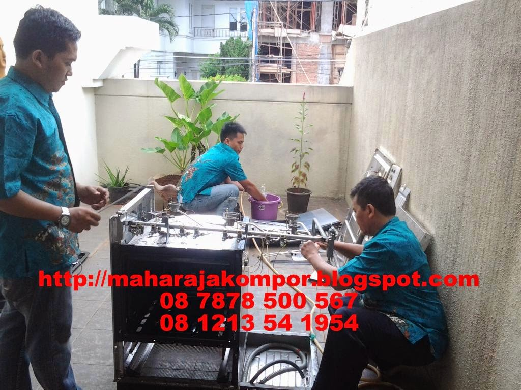 servis / service kompor gas : D K I   JAKARTA  dan SEKITARnya.021 8578804, 08 7878 500 567,
