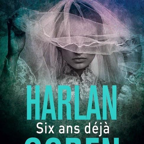 Six ans déjà de Harlan Coben