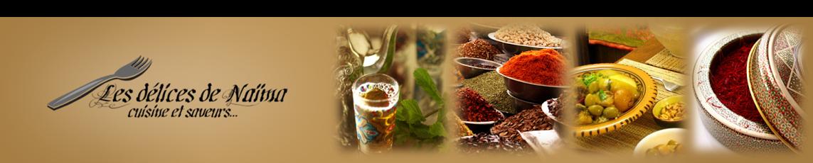 Les délices de Naïma | Blog de cuisine marocaine et internationale