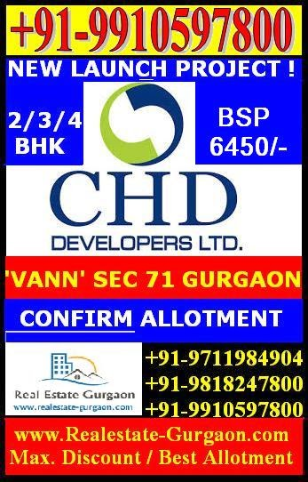 CHD VANN NEW RESIDENTIAL PROJECT SECTOR 71 GURGAON