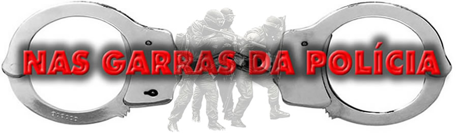 NAS GARRAS DA POLÍCIA