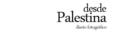 Desde Palestina - Diario Fotográfico