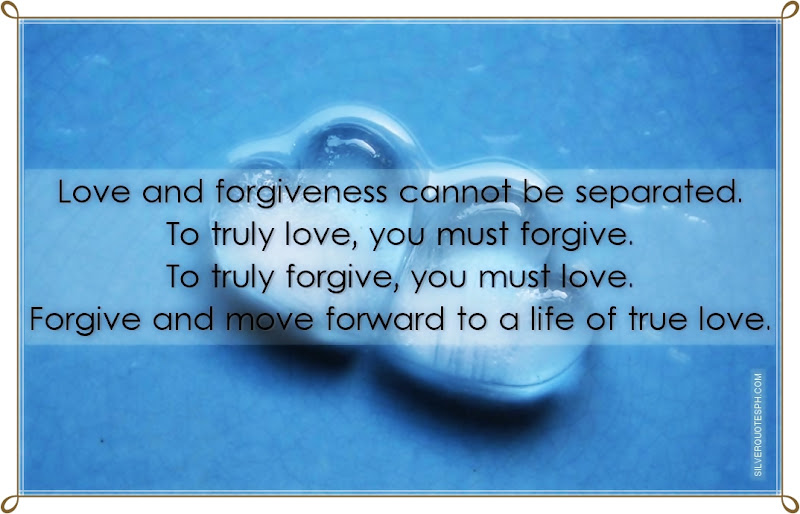 Love And Forgiveness Cannot Be Separated, Picture Quotes, Love Quotes, Sad Quotes, Sweet Quotes, Birthday Quotes, Friendship Quotes, Inspirational Quotes, Tagalog Quotes