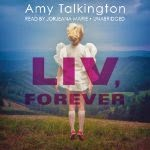 Debut novel by Amy Talkington Liv Forever A paranormal Romance