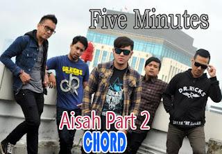 Lirik dan Chord(Kunci Gitar) Five Minutes ~ Aisah Part 2