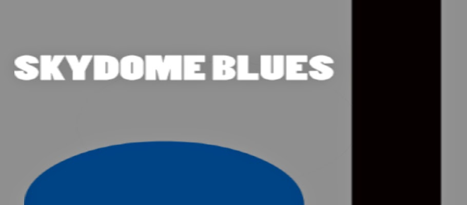 Skydome Blues