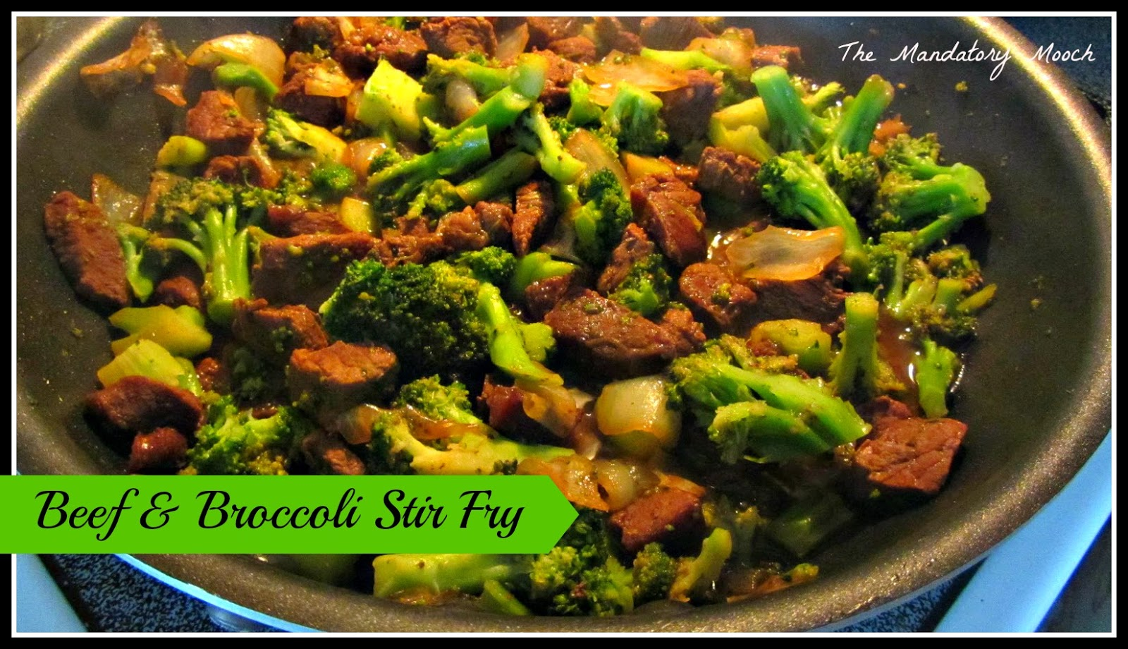 The Mandatory Mooch: Beef & Broccoli Stir Fry