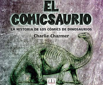 El Comicsaurio: La Historia <br>de los cómics de dinosaurios