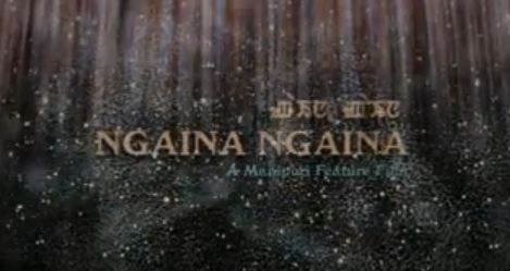 Ngaorene Eise - Ngaina Ngaina Manipuri Movie Song