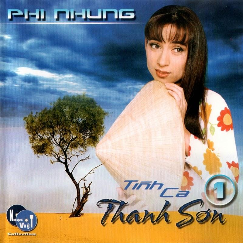 Nhạc Việt CD - Phi Nhung - Tình Ca Thanh Sơn 1 (NRG)
