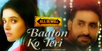 Baaton Ko Teri Chords - Arijit Singh | All is Well