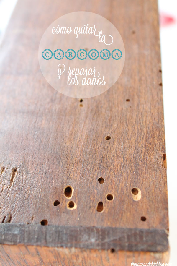 Vintage chic blog decoraci n vintage diy ideas para - Como tratar la carcoma ...