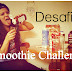 (Vanessa Freire) Smoothie Challenge/Desafio do Smoothie