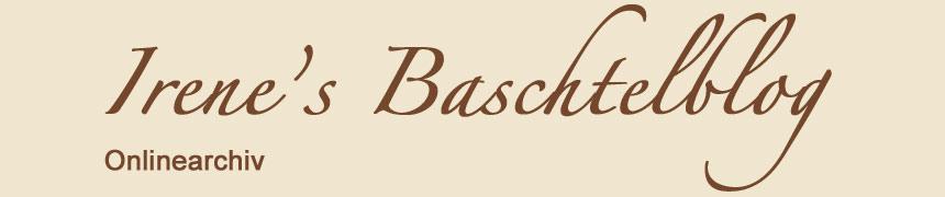 Irene's Baschtelblog