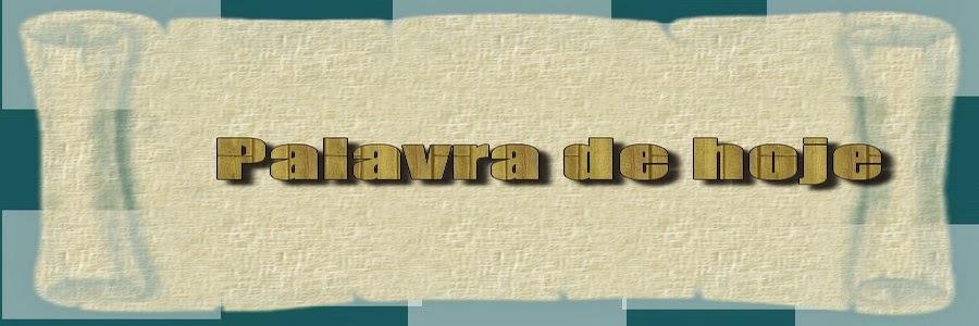 PALAVRA DE HOJE