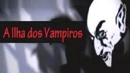 A ilha dos Vampiros