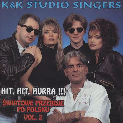 K & K Studio Singers - Hit, Hit, Hurra !!! - ¶wiatowe Przeboje Po Polsku Vol.2