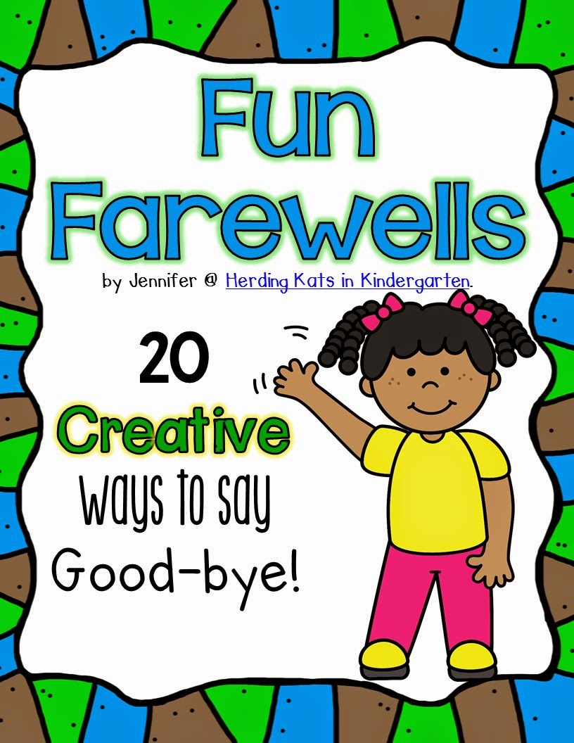 https://www.teacherspayteachers.com/Product/Fun-Farewells-Creative-Ways-to-Say-Good-bye-266539
