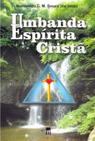 UMBANDA ESPÍRITA CRISTÃ – Norevaldo C. M. Souza (Pai Valdo)