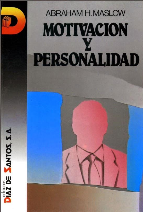 Motivación y Personalidad - Abraham Maslow