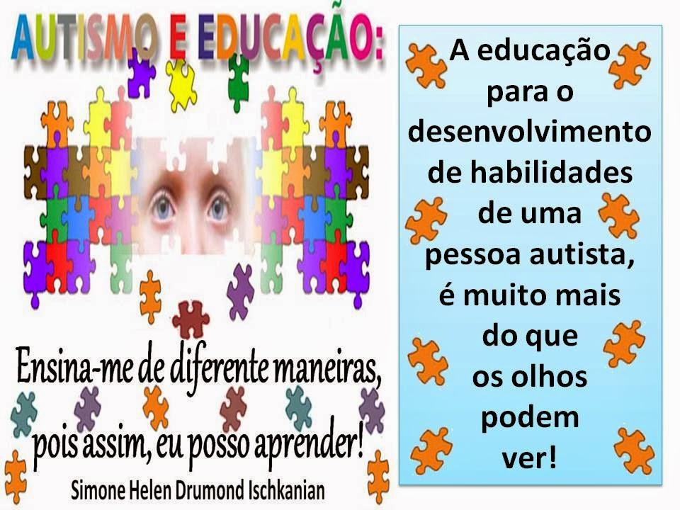 Favoritos Simone Helen Drumond : AUTISMO E EDUCAÇÃO FRASE 1.1 AN28