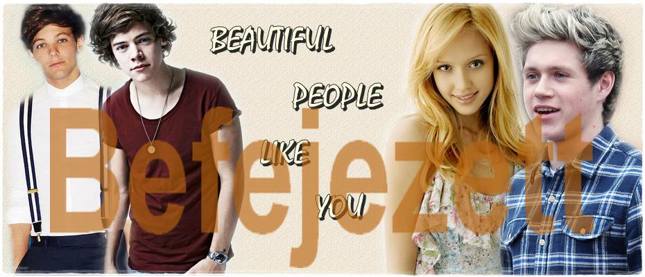 Beautiful people like you