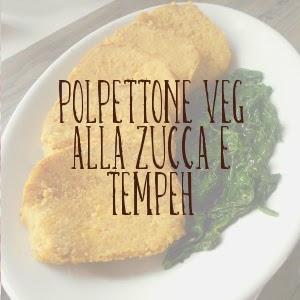 http://pane-e-marmellata.blogspot.it/2015/04/polpettone-veg-alla-zucca-e-tempeh.html