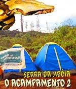 Desafio da Serra da Jiboia - O Acampamento 2