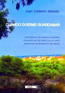 """""""CUANDO DUERME GUARDAMAR"""" El nuevo libro de Juan Calderón Matador"""