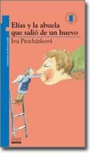ELIAS Y LA ABUELA QUE SALIO DE UN HUEVO-IVA PROCHAZCOVA