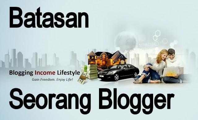 Batasan Sebagai Seorang Blogger
