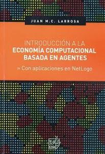 Introducción a la economía computacional basada en agentes con aplicaciones NetLogo